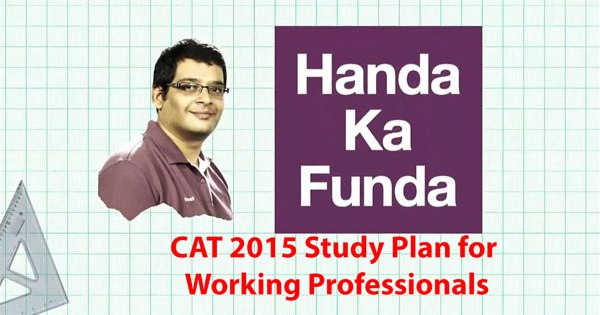 Study plan for CAT 2015 for Working Professionals