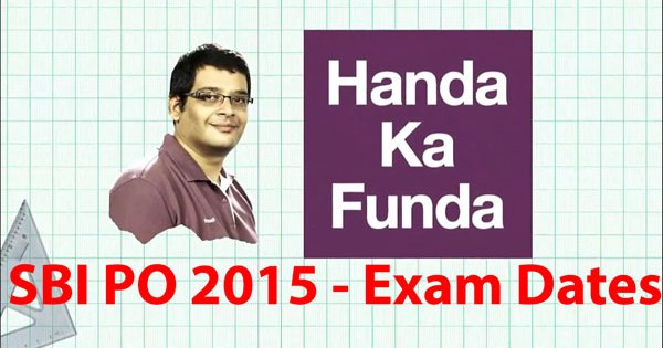 Exam Dates for SBI PO 2015 Exam - Prelims and Mains