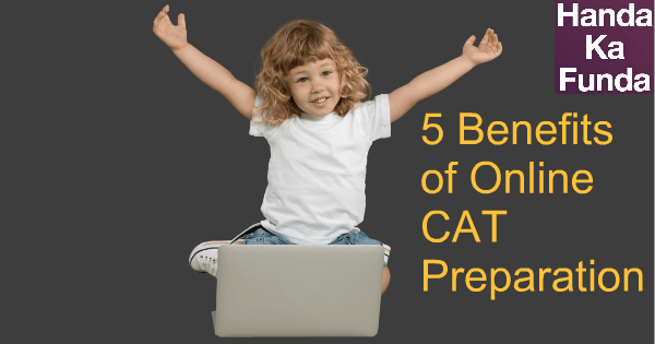 5 Benefits of online CAT Preparation