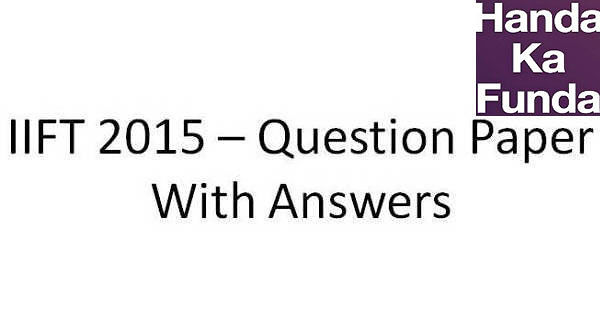 IIFT-2015---Question-Paper-General-Knowledge-Section-with-Solutions