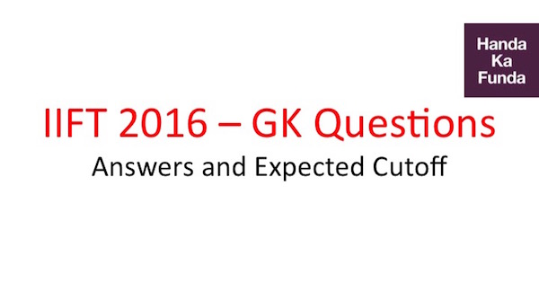 iift-2016-general-knowledge-questions-answers-and-expected-cutoff
