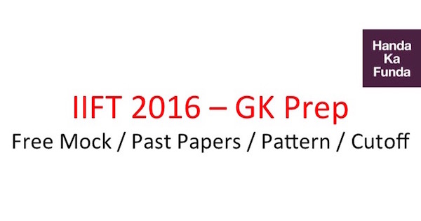 iift-gk-preparation-mocks-past-papers-pattern-cutoff