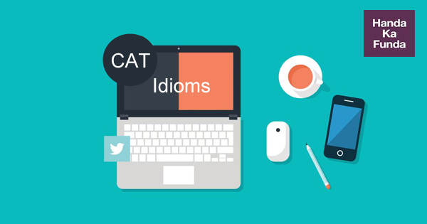 Cat Idioms for the CAT exam